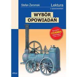 WYBÓR OPOWIADAŃ STEFAN ŻEROMSKI LEKTURA WYDANIE Z OPRACOWANIEM BR (opr. miękka)