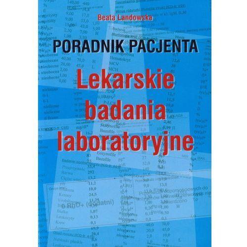 Książki medyczne, Poradnik pacjenta Lekarskie badania laboratoryjne (opr. broszurowa)