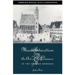 Music Education & the Art of Performance in the German Baroq