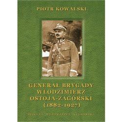 Generał brygady Włodzimierz Ostoja-Zagórski (1882-1927) - Piotr Kowalski - ebook