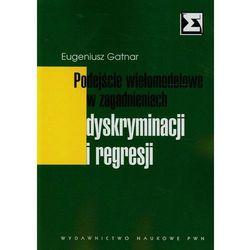 Podejście wielomodelowe w zagadnieniach dyskryminacji i regresji (opr. miękka)