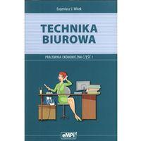 Leksykony techniczne, Technika biurowa. Pracownia ekonomiczna. Część 1. (opr. broszurowa)