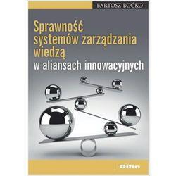 Sprawność systemów zarządzania wiedzą w aliansach innowacyjnych - Bartosz Boćko (opr. broszurowa)