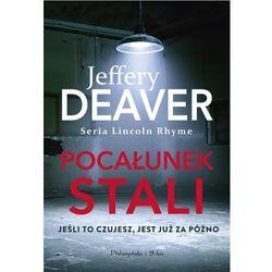 Pocałunek stali - Jeffery Deaver (opr. miękka)