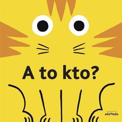 Książki dla dzieci, A to kto. Darmowy odbiór w niemal 100 księgarniach! (opr. twarda)