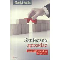 Książki o biznesie i ekonomii, Skuteczna sprzedaż Model który zwiększy Twoje zyski - Maciej Sasin (opr. miękka)