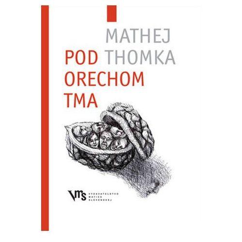 Pozostałe książki, Pod orechom tma Mathej Tomka