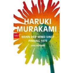 Wenn der Wind singt / Pinball 1973: Zwei Romane Haruki Murakami