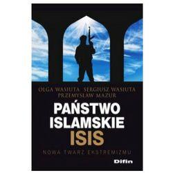 Państwo islamskie ISIS - Wasiuta Olga, Wasiuta Sergiusz, Mazur Przemysław (opr. broszurowa)