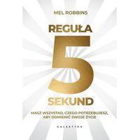 Hobby i poradniki, Reguła 5 sekund - Mel Robbins (opr. miękka)