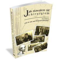 Książki medyczne, Jak stawałem się chirurgiem (opr. miękka)