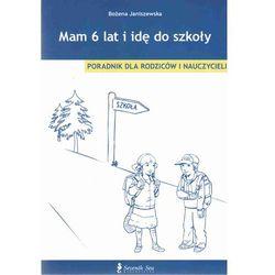 SEVENTH SEA - Mam 6 lat i idę do szkoły. Poradnik dla rodziców i nauczycieli (opr. broszurowa)