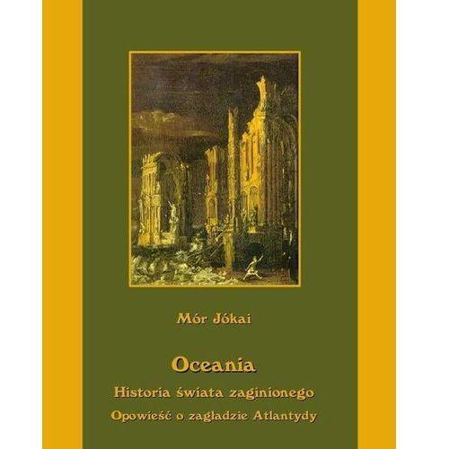 E-booki, Oceania historia świata zaginionego. Opowieść o zagładzie Atlantydy - Mór Jókai