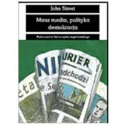 Mass media, polityka, demokracja WYPRZEDAŻ - Publikacje wydane przed 2011 rokiem z atrakcyjnymi RABATAMI 30-50%! Środki w stanie idealnym!