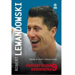 Robert Lewandowski. Galaktyczna 9 (opr. miękka)