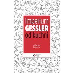 Imperium Gessler od kuchni - Małgorzata Pietkiewicz - ebook