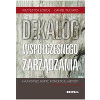 Leksykony techniczne, Dekalog współczesnego zarządzania Najnowsze nurty, koncepcje, metody (opr. miękka)