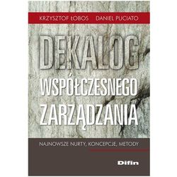 Dekalog współczesnego zarządzania Najnowsze nurty, koncepcje, metody (opr. miękka)