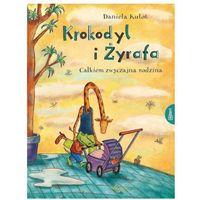 Książki dla dzieci, Krokodyl i żyrafa. całkiem normalna rodzina (opr. twarda)